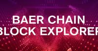 Baer Chain Launches Block Explorer