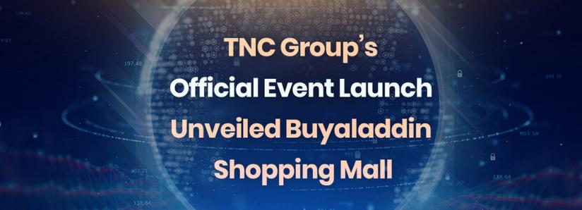 TNC Group's Official Event Launch Unveiled Buyaladdin Shopping Mall