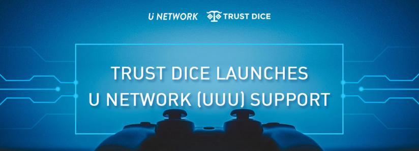 Trust Dice Launches U Network (UUU) Support