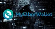 MyEtherWallet Compromised as Hackers Make Their Way with over $150K Worth of Digital Currency