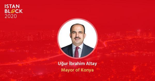 Mayor of Turkey's pioneering blockchain city Konya named a keynote speaker at IstanBlock 2020