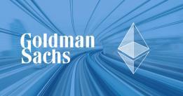 Goldman Sachs announces Ethereum futures, institutional interest grows