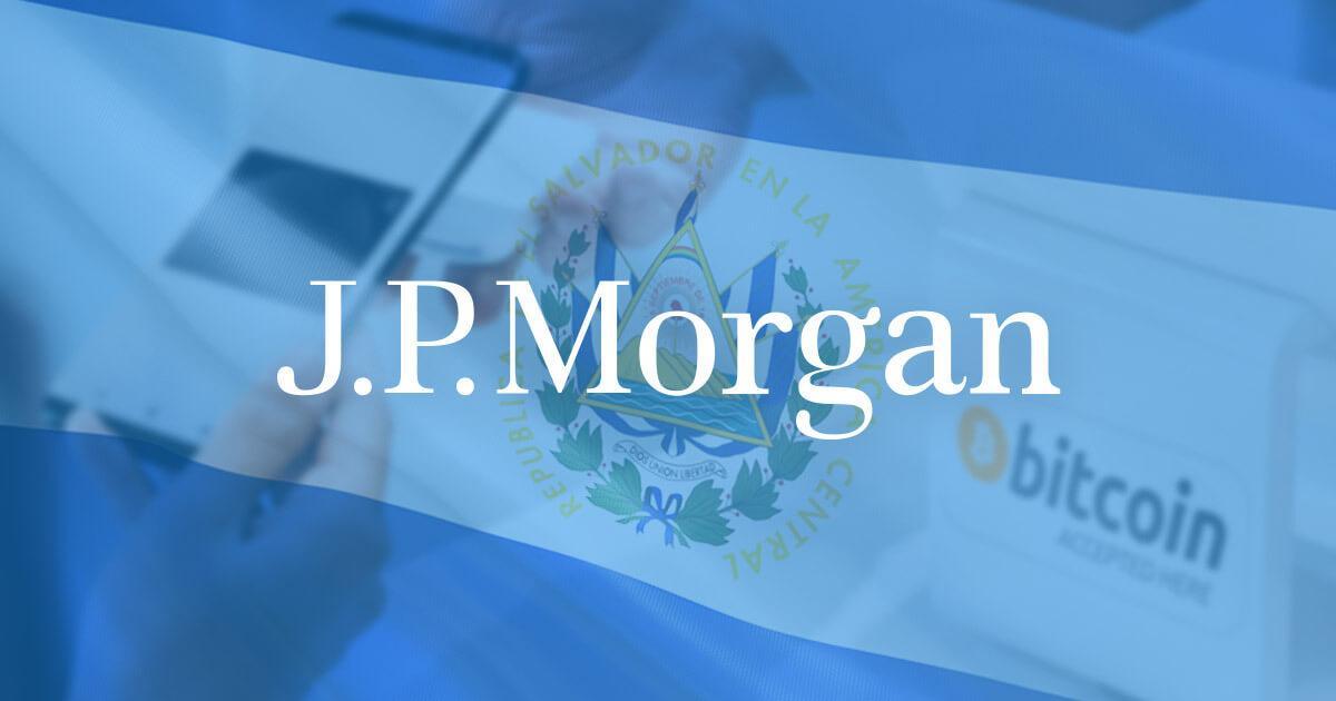 JPMorgan slams Bitcoin (BTC) use case in El Salvador