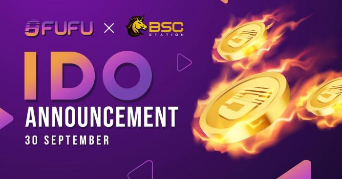 FUFU Announces IDO on BSC Station and NFTPad, Launch Starts September 30th