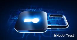 Huobi Trust Hong Kong provides safe, secure custody services